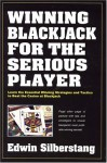 Winning Blackjack for the Serious Player - Edwin Silberstang