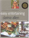Easy Entertaining: Over 250 Stress-Free Recipes and Sensational Stylling Ideas - Darina Allen