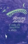Il cane che inseguiva le stelle (BUR RAGAZZI BEST) (Italian Edition) - Henning Mankell