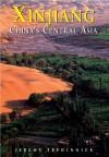Xinjiang: China's Central Asia - Jeremy Tredinnick, Christoph Baumer, Judy Bonavia
