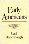 Early Americans - Carl Bridenbaugh