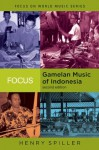 Focus on Gamelan Music of Indonesia (Focus on World Music Series) - Henry Spiller