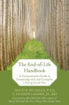 The End-of-Life Handbook: A Compassionate Guide to Connecting with and Caring for a Dying Loved One - David Feldman, S. Andrew Lasher, Ira Byock