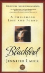 Black Bird: A Childhood Lost and Found - Jennifer Lauck