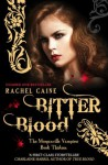 Bitter Blood: The Morganville Vampires Book 13 - Rachel Caine
