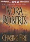 Chasing Fire - Nora Roberts, Rebecca Lowman