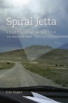 Spiral Jetta: A Road Trip through the Land Art of the American West (Culture Trails) - Erin Hogan