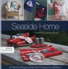Seaside Home: 25 Stitched Projects from Sea Creatures to Sailboats - Susanne Woods