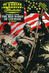 The Red Badge Of Courage (Classics Illustrated) - Ken Fitch