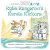 Kylie Kangaroo's Karate Kickers (Animal Antics A to Z) - Barbara deRubertis