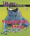Poison Dart Frogs: Cool Pets! - Alvin Silverstein, Virginia Silverstein, Laura Silverstein Nunn