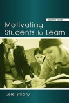 Motivating Students To Learn - Jere Brophy