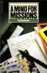 A Mind for Missions: Ten Ways to Build Your World Vision - Paul Borthwick, Eugene H. Peterson