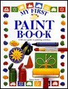 My First Paint Book - Dawn Sirett