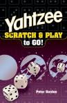YAHTZEE Scratch & Play to Go! - Peter Gordon, Tom Verhoeff