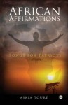 African Affirmations: Songs for Patriots - Askia M. Toure, Askia M. Tour