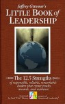 The Little Book of Leadership: The 12.5 Strengths of Responsible, Reliable, Remarkable Leaders That Create Results, Rewards, and Resilience (Jeffrey Gitomer's Little Book) - Jeffrey Gitomer, Paul Hersey