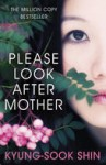 Please Look After Mother - Shin Kyung-sook, Kim Chi-Young