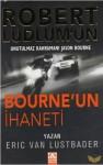 Bourne'un İhaneti ( Jason Bourne, #5 ) - Eric Van Lustbader, Esat Ören