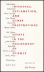 Inference, Explanation, and Other Frustrations: Essays in the Philosophy of Science - John Earman