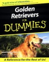 Golden Retrievers For Dummies (For Dummies (Computer/Tech)) - Nona Kilgore Bauer