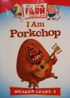 I Am Porkchop - Julie Mohr-Hansen, Ray Nelson Jr., Ben Adams, Aaron Peeples, Kyle Holveck
