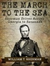 The March to the Sea - William T. Sherman
