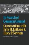 In Search of Common Ground: Conversations with Erik H. Erikson & Huey P. Newton - Erik H. Erikson, Huey P. Newton