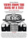 Views From The Back of a Taxi - Philip Walsh