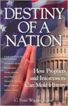 Destiny of a Nation: How Prophets and Intercessors Can Mold History - C. Peter Wagner, Dutch Sheets, Héctor Torres