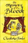 The Memory of Blood: A Peculiar Crimes Unit Mystery (Bryant and May #9) - Christopher Fowler