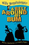 A Belt Around My Bum - Martin Chatterton, Gregory Rogers