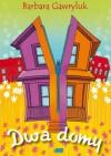 Dwa domy - Barbara Gawryluk