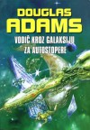 Vodič kroz galaksiju za autostopere - Douglas Adams, Milena Benini
