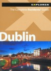 Dublin Explorer:The Complete Residents' Guide (Living & Working for Expats) - Explorer Publishing, Beth Morrissey