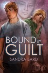 Bound By Guilt - Sandra Bard