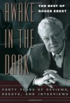 Awake in the Dark: The Best of Roger Ebert - Roger Ebert, David Bordwell