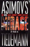 Mirage (New Isaac Asimov's Robot Mystery, #1) - Mark W. Tiedemann
