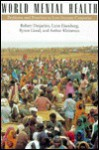 World Mental Health: Problems, And Priorities In Low Income Countries - Robert R. Desjarlais, Arthur Kleinman, Byron J. Good