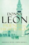Friends In High Places: (Brunetti) - Donna Leon