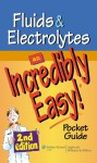 Fluids and Electrolytes: An Incredibly Easy! Pocket Guide - Lippincott Williams & Wilkins