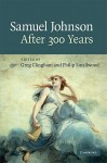 Samuel Johnson After 300 Years - Greg Clingham, Philip Smallwood