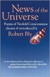 News of the Universe: Poems of Twofold Consciousness - Robert Bly, B. Ras
