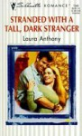 Stranded With A Tall Dark Stranger - Laura Anthony