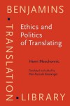 Ethics and Politics of Translating - Henri Meschonnic, Pier-Pascale Boulanger