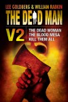 The Dead Man, Volume 2: The Dead Woman / The Blood Mesa / Kill Them All - Lee Goldberg, James Reasoner, Harry Shannon, William Rabkin