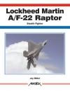 Lockheed Martin F/A-22 Raptor Stealth Fighter - Jay Miller, Ian Allan
