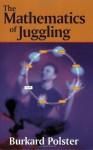 The Mathematics of Juggling - Burkard Polster