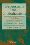 Depression and Globalization: The Politics of Mental Health in the 21st Century - Carl Walker