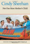 Not One More Mother's Child - Cindy Sheehan, Martin Sheen, John Conyers Jr., Thom Hartmann